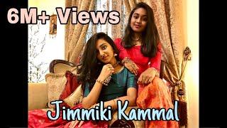 Jimmiki Kammal dance by teen sisters (Self Choreography) Crossed 6Million views