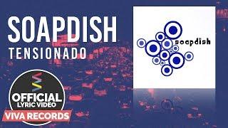Soapdish - Tensionado [Official Lyric Video]