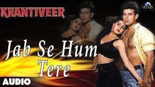 Jab Se Hum Tere Full Audio Song | Atul Agnihotri, Mamta