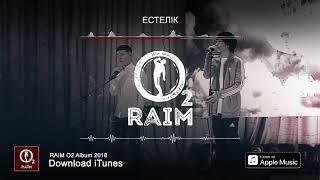 RaiM Feat. Zhenis   Естелік (O2 альбом)