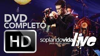 Soplando Vida Live - Jesus Adrian Romero - DVD Completo
