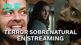 13 películas de TERROR SOBRENATURAL en streaming para pasar un HALLOWEEN de miedo en casa