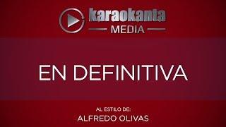 Karaokanta - Alfredo Olivas - En definitiva