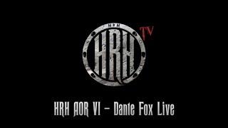 HRH TV – Dante Fox Live @ HRH AOR VI 2018