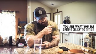 You Are What You Eat | Getting Chubby to Get BIG