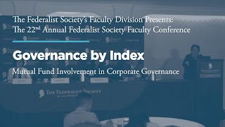 Click to play: Panel: Governance by Index: Mutual Fund Involvement in Corporate Governance
