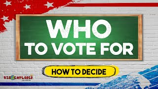 How to decide on WHO TO VOTE FOR - Kid Explorer
