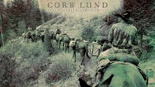 Corb Lund Dance With Your Spurs On