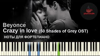 Beyonce - Crazy in love (50 Shades of Grey) НОТЫ & MIDI | КАРАОКЕ | PIANO COVER
