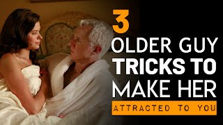 """3 """"Older Guy"""" Attraction Tricks 