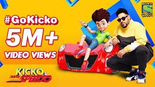 Go Kicko | Badshah | Kicko & Super Speedo