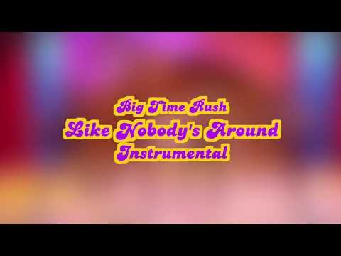 Big Time Rush - Like Nobody's Around Instrumental