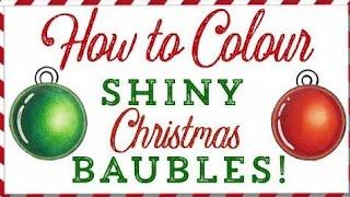 Tutorial: How To Colour Shiny Christmas Baubles!