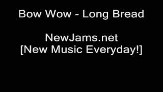 Bow Wow - Long Bread