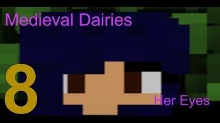 Medieval Dairies |Her Eyes| Ep.8
