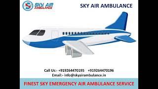 Credible Sky ICU Air Ambulance Service in Sri Nagar and Jammu