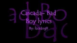 Cascada  Bad Boy Lyrics,