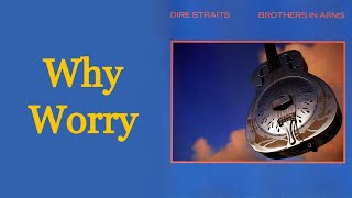 Why Worry (Extended Version) - Dire Straits [HQ]