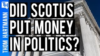How the Supreme Court Put Money In Politics!