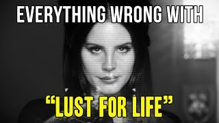 """Everything Wrong With Lana Del Rey - """"Lust for Life"""""""