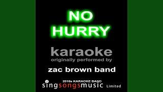 No Hurry (Originally Performed By Zac Brown Band) (Karaoke Audio Version)