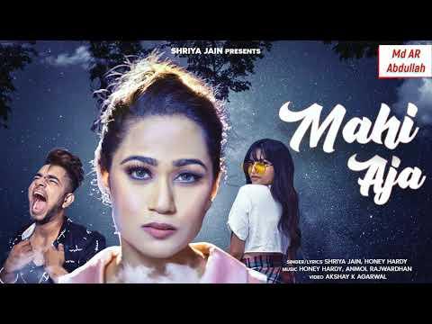 Mahi Aja Shriya Jain  Latest Hindi Song 2019 | Honey Hardy Md AR Abdullah