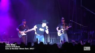 "Aaron Pritchett - ""My Way"" Rockin' River 2017"