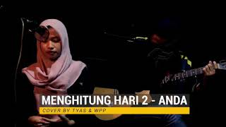Menghitung Hari 2 - Anda | Cover Akustik Wahyu & Tyas