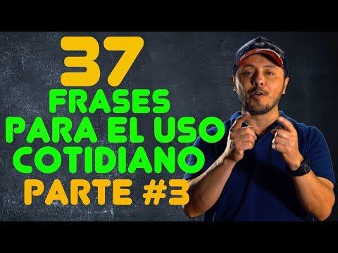 37 FRASES en Inglés qué vas a necesitar todos los Días! (3ra Parte) Inglés Básico