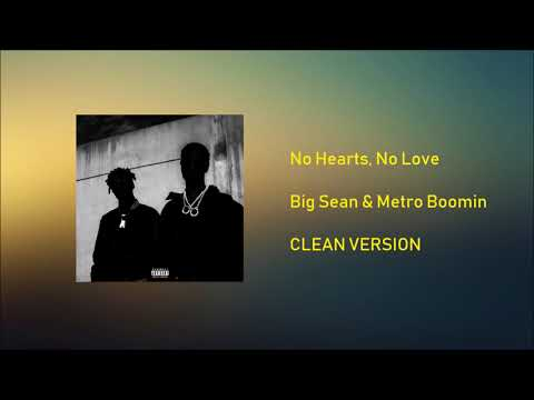 No Hearts, No Love [CLEAN] - Big Sean & Metro Boomin