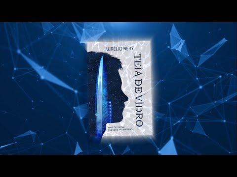 Teia de Vidro (Aurélio Nery) - Book Trailer 2018