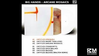[BMR016] Big Hands - Arcane Mosaics