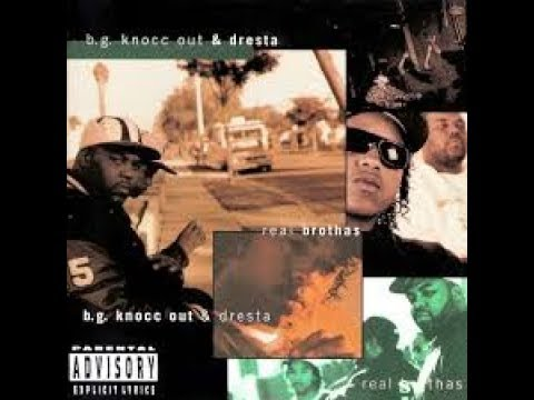 Hip Hop Album Review Part 195: B.G. Knocc Out & Dresta Real Brothas