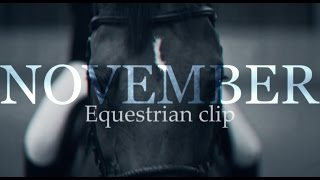 NOVEMBER |Equestrian Clip|