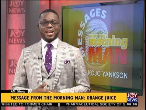 Message From The Morning Man, Kojo Yankson - AM Show on JoyNews (8-10-18)