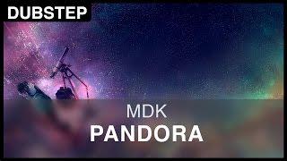 [Dubstep] MDK - Pandora [FREE]