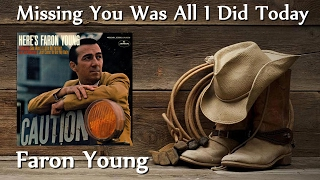 Faron Young - Missing You Was All I Did Today