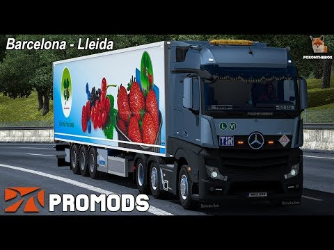 ETS2 1 30 Promods 2 26 Barcelona - Lleida Mercedes Actros MP4 | Euro Truck  Simulator 2 - Fox On The Box