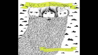We Cry Diamonds - Oh My My My Oh