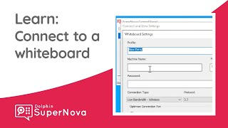 Learn SuperNova: How to Connect to the Whiteboard Wizard