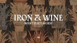 Gambar cover Iron & Wine - What Hurts Worse