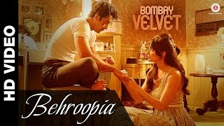 Behroopia - Song Video - Bombay Velvet