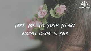 Michael Learns To Rock - Take Me To Your Heart [lyric]