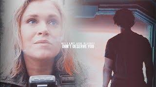 Clarke & Bellamy - Don't Deserve You