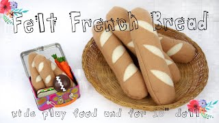 Felt French Bread For Kids Play Food And For DollsTutorial