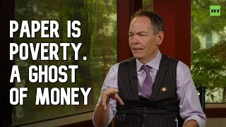 Keiser Report: Paper is Poverty, a Ghost of Money (E1453)