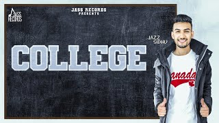 College | ( Full Song) | Jazz Sidhu | New Punjabi Songs 2019 | Latest Punjabi Songs 2019