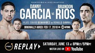 PBC Replay: Danny Garcia vs Brandon Rios   Full Televised Fight Card