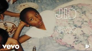 J.I.D   Never (Audio)