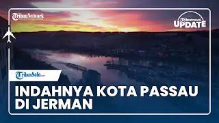 TRIBUN TRAVEL UPDATE: Cantiknya Kota Passau, Kota 3 Sungai di Jerman